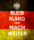 BLEIB RUHIG UND MACH WEITER - Personalised Large Wall Decal