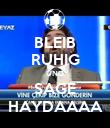 BLEIB RUHIG UND SAGE HAYDAAAA - Personalised Poster large