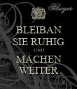 BLEIBAN SIE RUHIG UND MACHEN WEITER - Personalised Poster large
