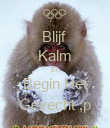 Blijf  Kalm En Begin Het Gevecht ;p - Personalised Poster small