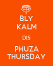 BLY KALM DIS PHUZA THURSDAY - Personalised Large Wall Decal