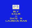 BLY KALM EN DATE `N LAUREUS MAN - Personalised Poster large