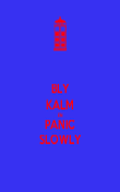 BLY KALM EN PANIC SLOWLY - Personalised Poster large