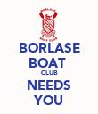 BORLASE BOAT  CLUB NEEDS YOU - Personalised Poster large