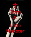 Born A   Little Monster - Personalised Poster large