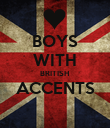 BOYS WITH BRITISH  ACCENTS  - Personalised Poster large