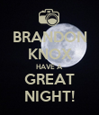 BRANDON KNOX HAVE A GREAT NIGHT! - Personalised Poster large