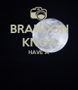BRANDON KNOX HAVE A   - Personalised Poster large