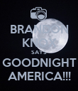 BRANDON KNOX SAYS GOODNIGHT AMERICA!!! - Personalised Poster large