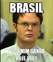 BRASIL VOCÊ MIM GANHA HOJE VIU? - Personalised Poster large