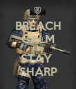 BREACH CALM AND STAY  SHARP - Personalised Poster large