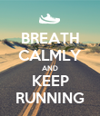 BREATH CALMLY AND KEEP RUNNING - Personalised Poster large