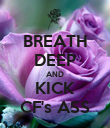 BREATH DEEP AND KICK CF's ASS - Personalised Poster large