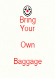 Bring Your Own Baggage  - Personalised Poster large