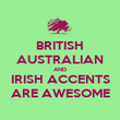 BRITISH AUSTRALIAN AND IRISH ACCENTS ARE AWESOME - Personalised Poster large