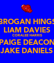 BROGAN HINGS LIAM DAVIES CORALEE HARRIS PAIGE DEACON JAKE DANIELS - Personalised Poster large