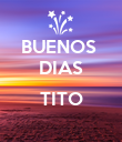 BUENOS  DIAS  TITO  - Personalised Poster large