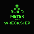 BUILD METER AND WRECKSTEP  - Personalised Poster large