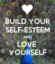 BUILD YOUR SELF-ESTEEM AND LOVE  YOURSELF - Personalised Poster large
