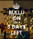 BULLU ON ONLY 5 DAYS LEFT - Personalised Poster large