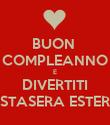 BUON  COMPLEANNO E DIVERTITI STASERA ESTER - Personalised Poster large