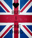 BUT I DO ONE THING - Personalised Poster large