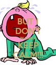 BUT I DON'T WANNA KEEP CALM!!! - Personalised Poster large