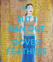 BUT I RAN OUT OF WHITE DOVES' FEATHERS - Personalised Poster large