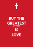 BUT THE GREATEST OF THESE IS LOVE - Personalised Poster large