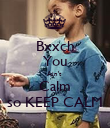 Bxxch You Ain't  Calm so KEEP CALM - Personalised Poster large