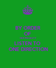 BY ORDER OF  HER MAJESTY  LISTEN TO  ONE DIRECTION - Personalised Poster large
