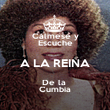 Cálmese y Escuche A LA REINA De la  Cumbia - Personalised Poster large