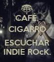 CAFÉ, CIGARRO Y ESCUCHAR INDIE ROcK. - Personalised Poster large