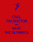 CALL THE DOCTOR AND SAVE THE OLYMPICS - Personalised Poster large