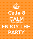 Calle 8 CALM Boca del Río ENJOY THE  PARTY - Personalised Poster large