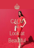 CALM AND Look at Beautiful - Personalised Poster large