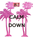 CALM  DOWN  - Personalised Poster large