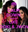 CALM  DOWN  AND BE  LIKE  SNOOKI & JWOWW - Personalised Poster large