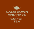 CALM DOWN AND HAVE A CUP OF TEA - Personalised Poster large