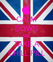 CALM DOWN AND TAKE A CHILL PILL - Personalised Poster large