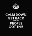 CALM DOWN GET BACK GHETTO PEOPLE GOT THIS - Personalised Poster large