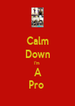 Calm Down I'm  A Pro  - Personalised Poster large