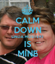 CALM DOWN LINDA MOSTERT IS MINE - Personalised Poster large