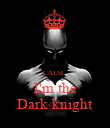 CALM,  I'm the Dark knight - Personalised Poster large