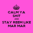 CALM YA SHIT AND STAY REEM LIKE MAR MAR - Personalised Poster large