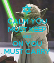 CALM YOU MUST KEEP AND ON YOU MUST CARRY - Personalised Poster large