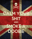 CALM YOUR SHIT AND SMOKE A DOOBIE - Personalised Poster small