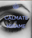 CALMATE Y MIRAME  - Personalised Poster large