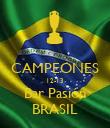 CAMPEONES 12-13 Bar Pasión BRASIL - Personalised Poster large