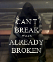 CAN'T BREAK WAT'S ALREADY BROKEN - Personalised Poster large